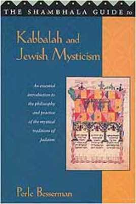 The Shambhala Guide To Kabbalah & Jewish Mysticism