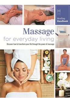 Healing Handbooks: Massage For Everyday Living