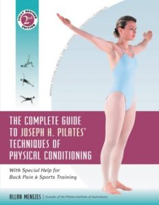 Complete Guide To Joseph H. Pilates` Techniques Of Physical Conditioning
