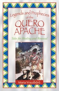 Legends and Prophecies of the Quero Apache