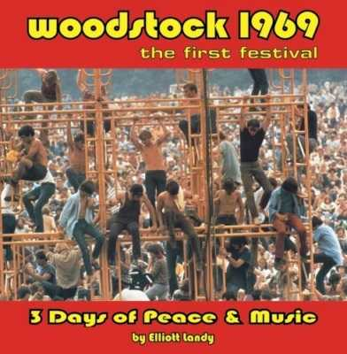 Woodstock 1969:  The First Festival