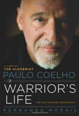 Paulo Coelho – A Warrior`s Life