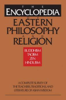 Encyclopedia Of Eastern Philosophy & Religion, The