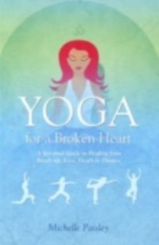 Yoga For A Broken Heart