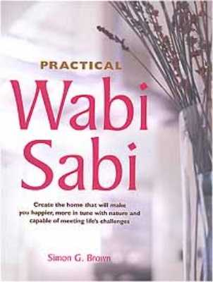 Practical Wabi Sabi