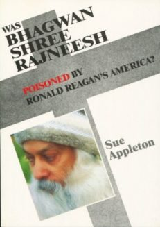 Was Bhagwan Shree Rajneesh Poisoned By Ronald Reagan`s America