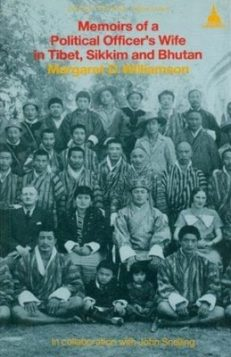 Memoirs of a Political Officer`s Wife: In Tibet, Sikkim and Bhutan