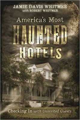Americas Most Haunted Hotels