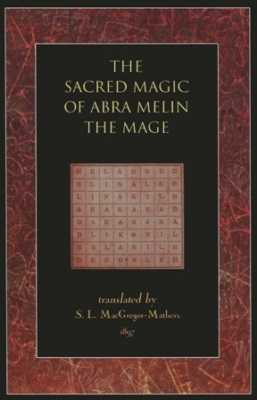 The Sacred Magic Of Abra Melin The Mage
