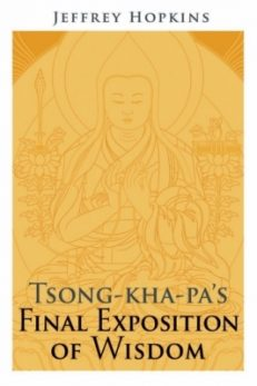 Tsong-Kha-Pa`s Final Exposition of Wisdom