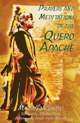 Prayers and Meditations of the Quero Apache