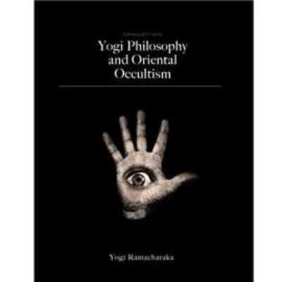 Yogi Philosophy and Oriental Occultism