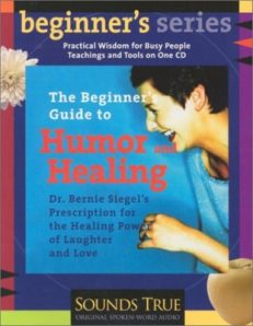 The Beginner`s Guide to Humor and Healing CD
