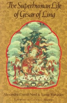 The Superhuman Life Of Gesar Of Ling