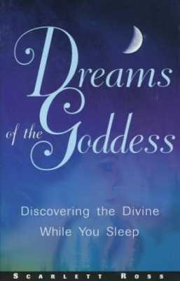 Dreams Of The Goddess