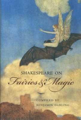 Shakespeare On Fairies & Magic