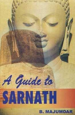 A Guide To Sarnath
