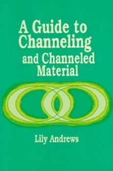 A Guide to Channeling and Channeled Material