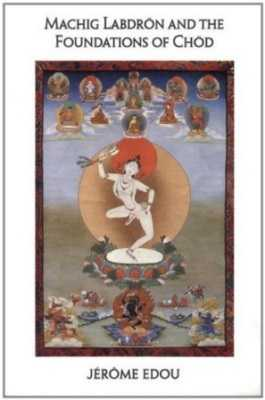 Machig Labdron & the Foundations of Chod
