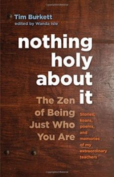 Nothing Holy About It – The Zen of Being Just Who You Are