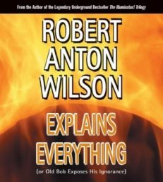 Robert Anton Wilson Explains Everything CD