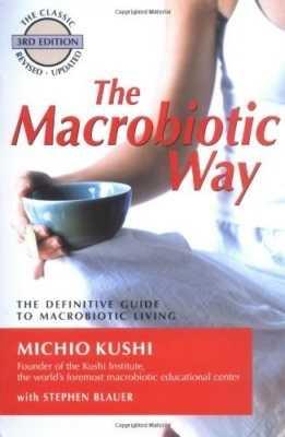 The Macrobiotic Way 3rd Revised Ed