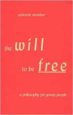 The Will To Be Free