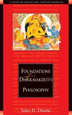 Foundations Of Dharmakirti`s Philosophy