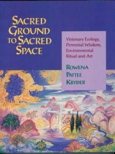 Sacred Ground To Sacred Space