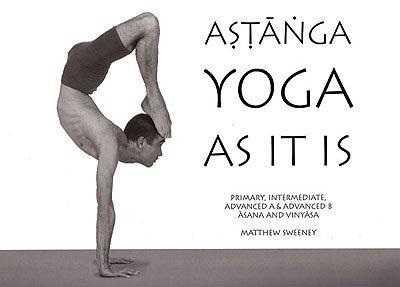 Ashtanga Yoga As it Is