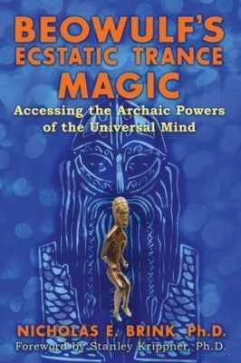 Beowulf`s Ecstatic Trance Magic