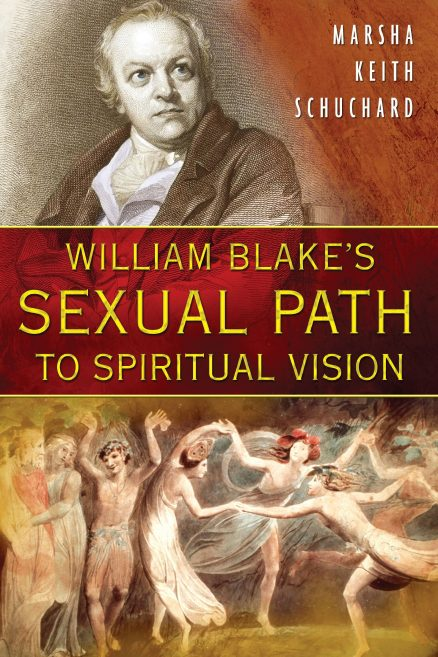 William Blake`s Sexual Path To Spiritual Vision