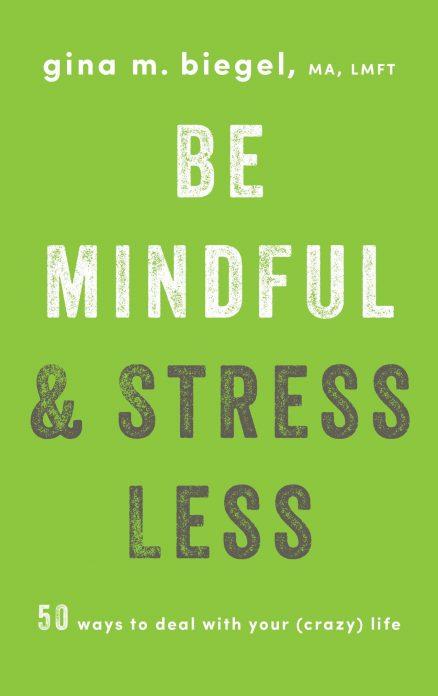 Be Mindful & Stress Less