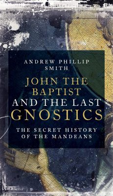 John the Baptist & the Last Gnostics