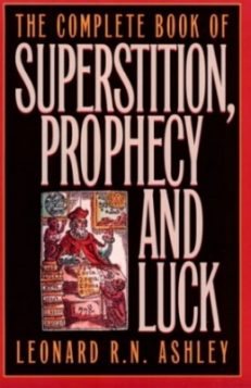 Complete Book of Superstition, Prophecy and Luck