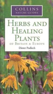 Herbs And Healing Plants Of Britain And Europe