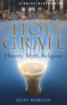 A Brief History of the Holy Grail