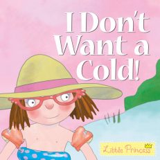 Little Princess: I Don`t Want a Cold