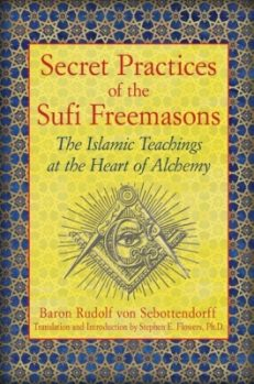 Secret Practices of the Sufi Freemasons