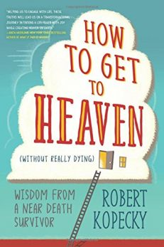How To Get To Heaven _Without Really Dying_