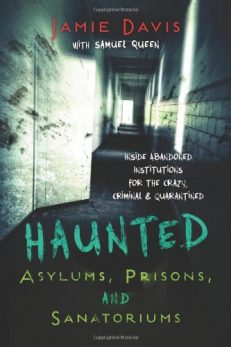 Haunted – Asylums, Prisons And Sanatoriums