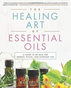 Healing Art of Essential Oils, The