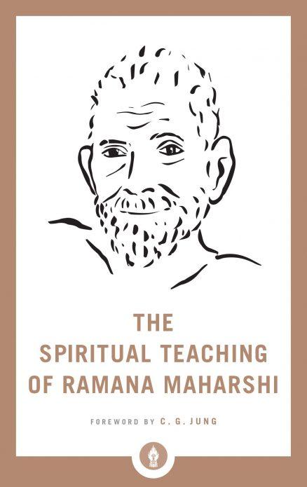 The Spiritual Teachings Of Ramana Maharshi