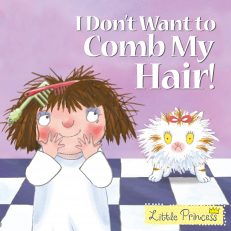 Little Princess:  I Don't Want To Comb My Hair