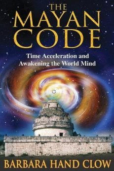 Mayan Code, The – Time Acceleration And Awakening World Mind