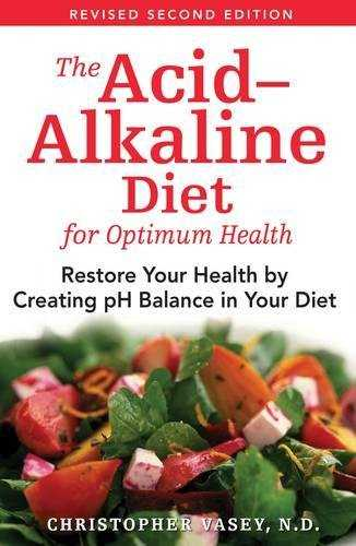 Acid-Alkaline Diet For Optimum Health, The