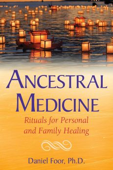 Ancestral Medicine – Rituals For Personal & Family Healing