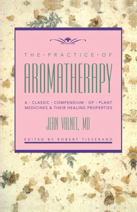 Practice Of Aromatherapy, The