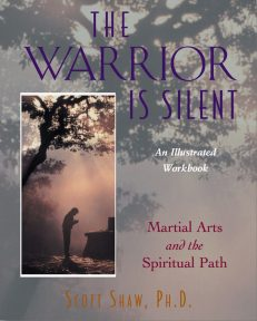 The Warrior Is Silent: Martial Art and the Spiritual Path