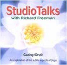 Studio Talks With Richard Freeman – Gazing